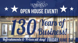Open House Event! 130 Years of Business! Refreshments & Prizes all day! Friday, June 21st