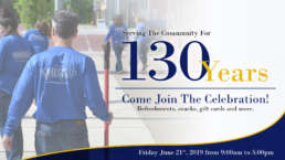 Serving The Community For 130 Years. Come Join the Celebration.