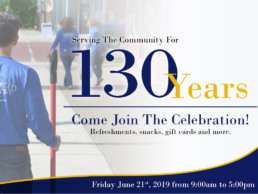 Serving the Community for 130 Years - come join the celebration! Refreshments, snacks, gift cards and more. Friday June 21st, 2019 from 9:00 am to 5:00 pm